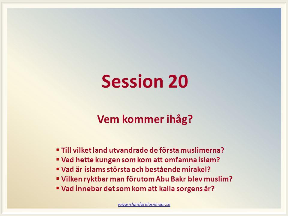 www.islamforelasningar.se Session 20 Vem kommer ihåg.