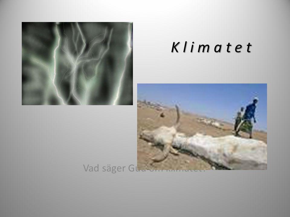 Vad säger Gud om klimatet? K l i m a t e t