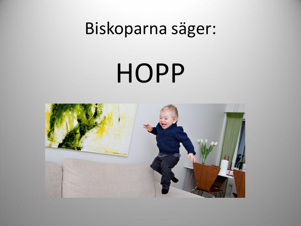 Biskoparna säger: HOPP