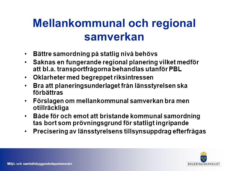 Miljö- och samhällsbyggnadsdepartementet Mellankommunal och regional samverkan Bättre samordning på statlig nivå behövs Saknas en fungerande regional