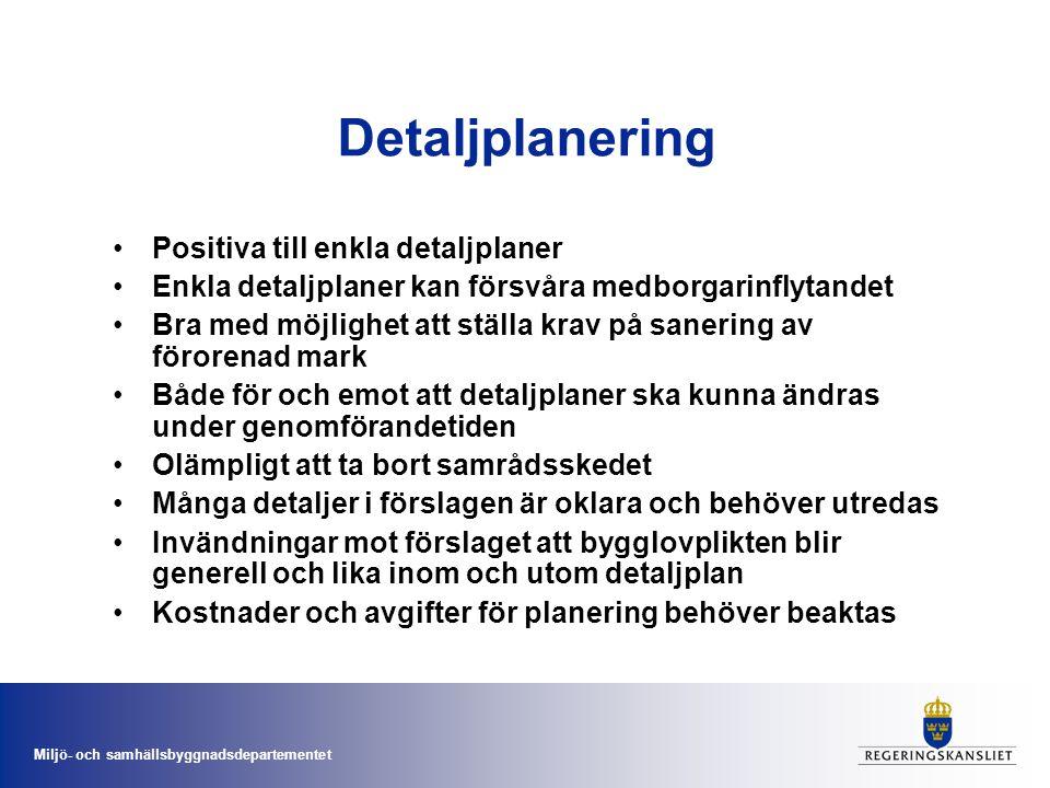 Miljö- och samhällsbyggnadsdepartementet Detaljplanering Positiva till enkla detaljplaner Enkla detaljplaner kan försvåra medborgarinflytandet Bra med