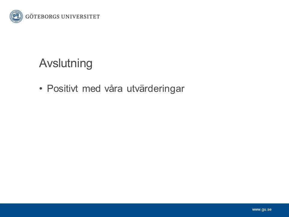 www.gu.se Avslutning Positivt med våra utvärderingar