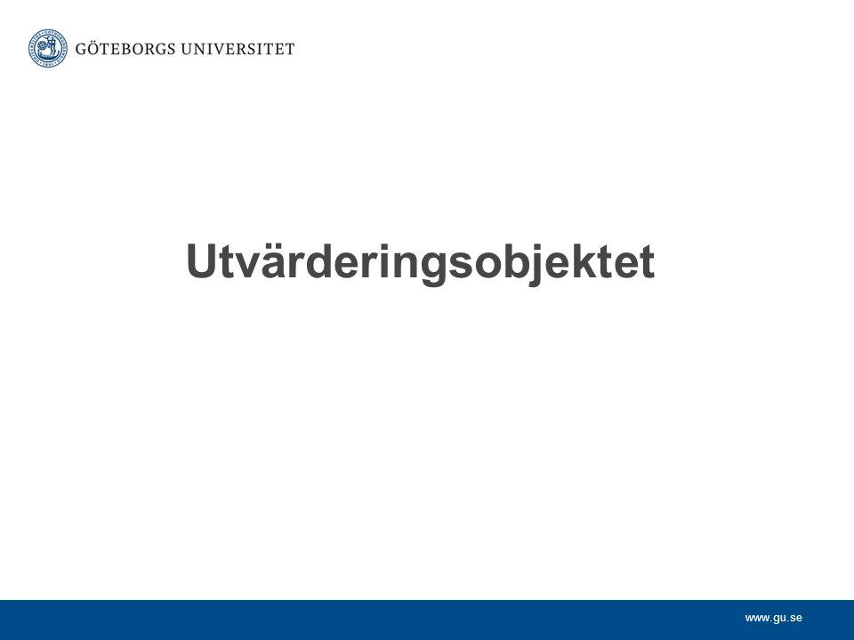www.gu.se Utvärderingsobjektet