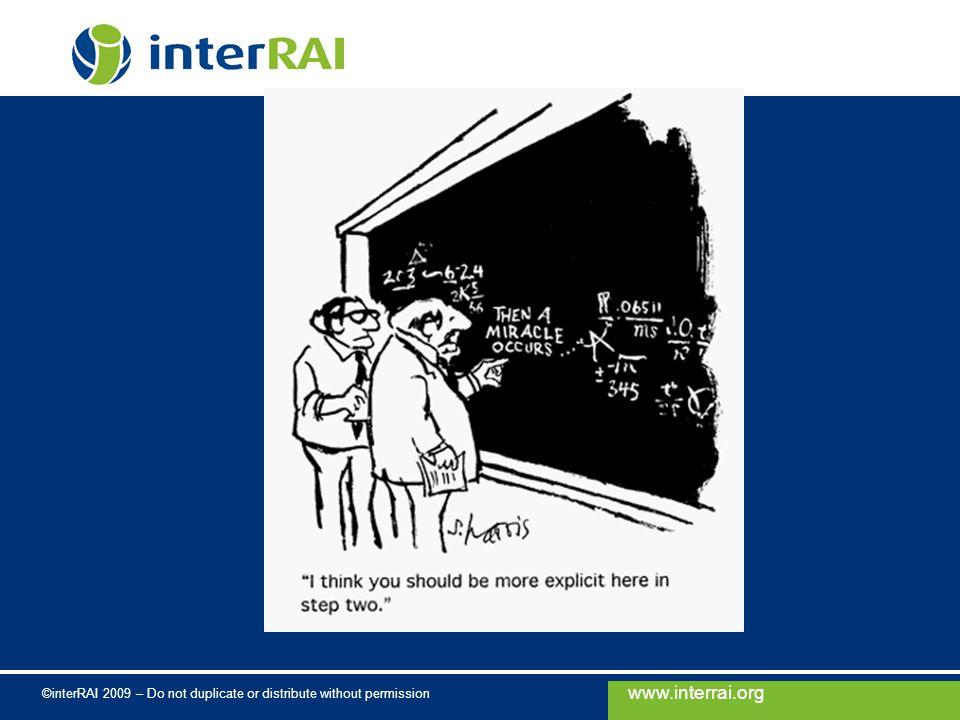 www.interrai.org ©interRAI 2009 – Do not duplicate or distribute without permission