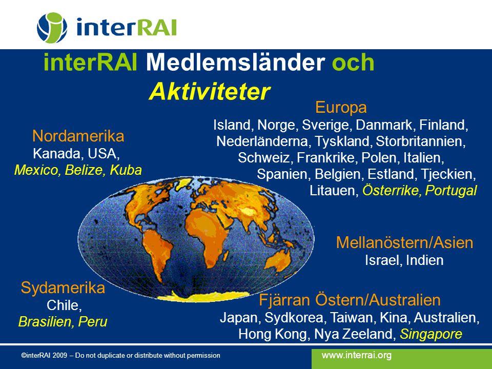 www.interrai.org ©interRAI 2009 – Do not duplicate or distribute without permission Vad skiljer ut interRAIs bedömningsinstrument.