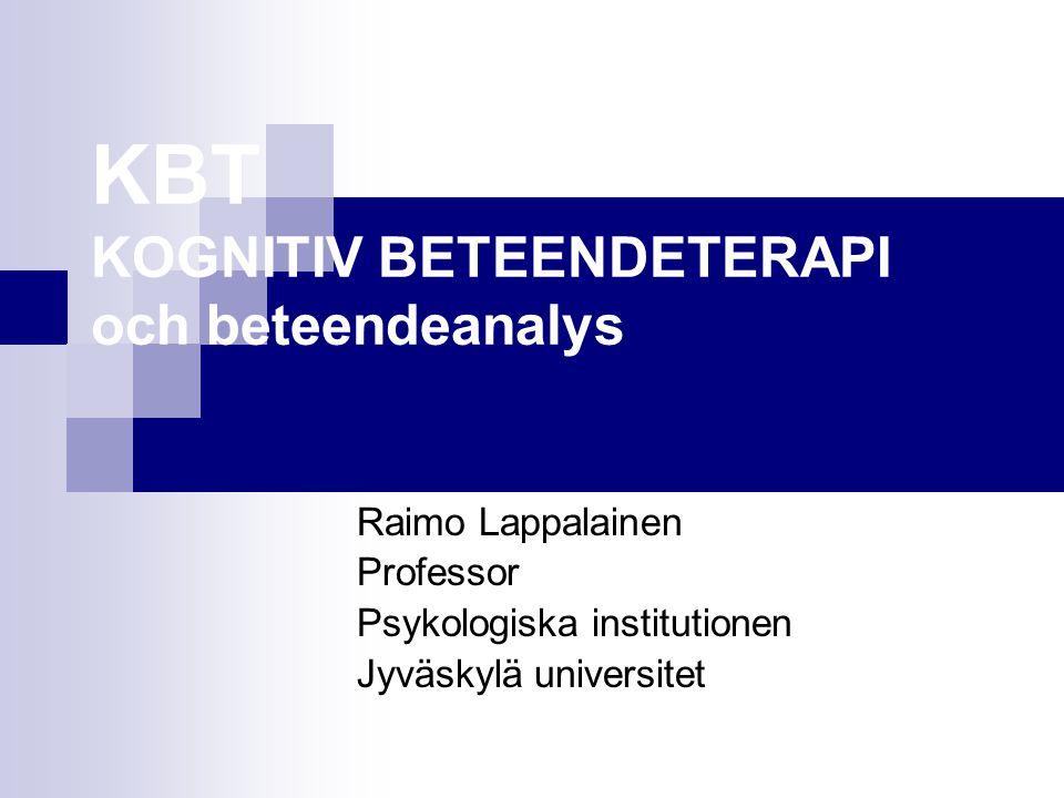 KBT modellen Situationen kartläggs, beskrivs och man gör en beteendeanalys Målen klargörs Avtalet mellan klienten och terapeuten Ett individuellt behandlingsprogram för klienten Uppföljning