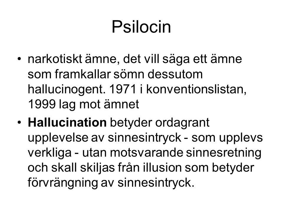 Psilocin narkotiskt ämne, det vill säga ett ämne som framkallar sömn dessutom hallucinogent.