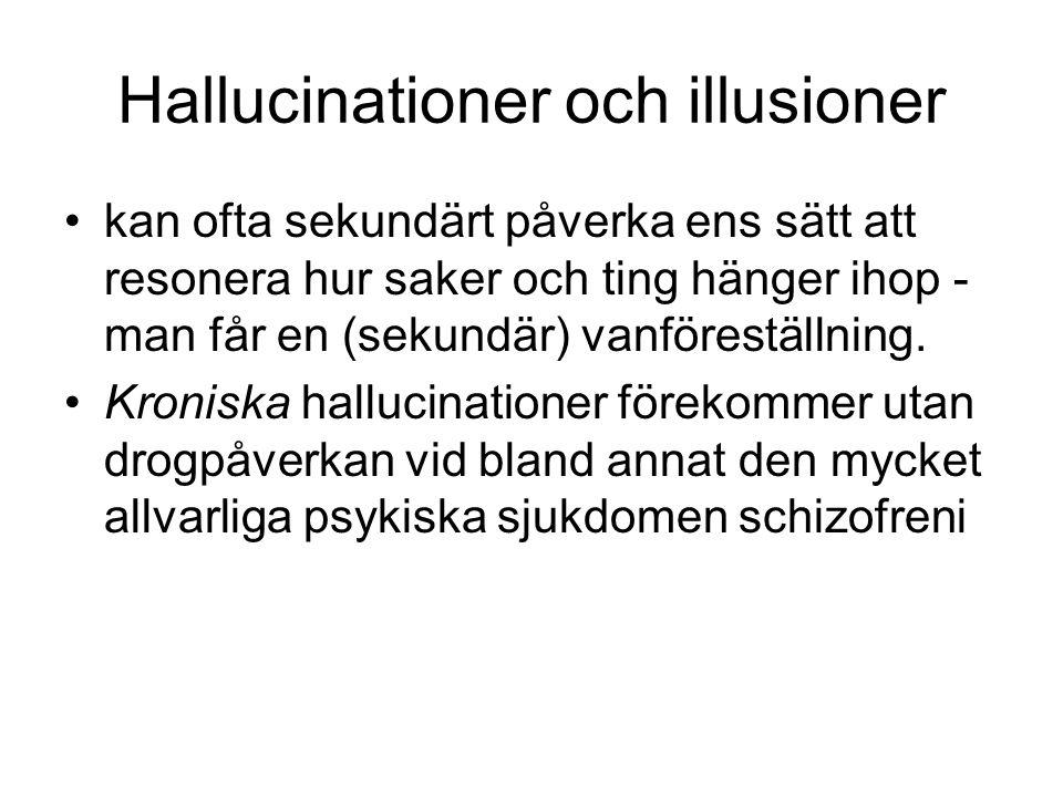Hallucinationer och illusioner kan ofta sekundärt påverka ens sätt att resonera hur saker och ting hänger ihop - man får en (sekundär) vanföreställning.