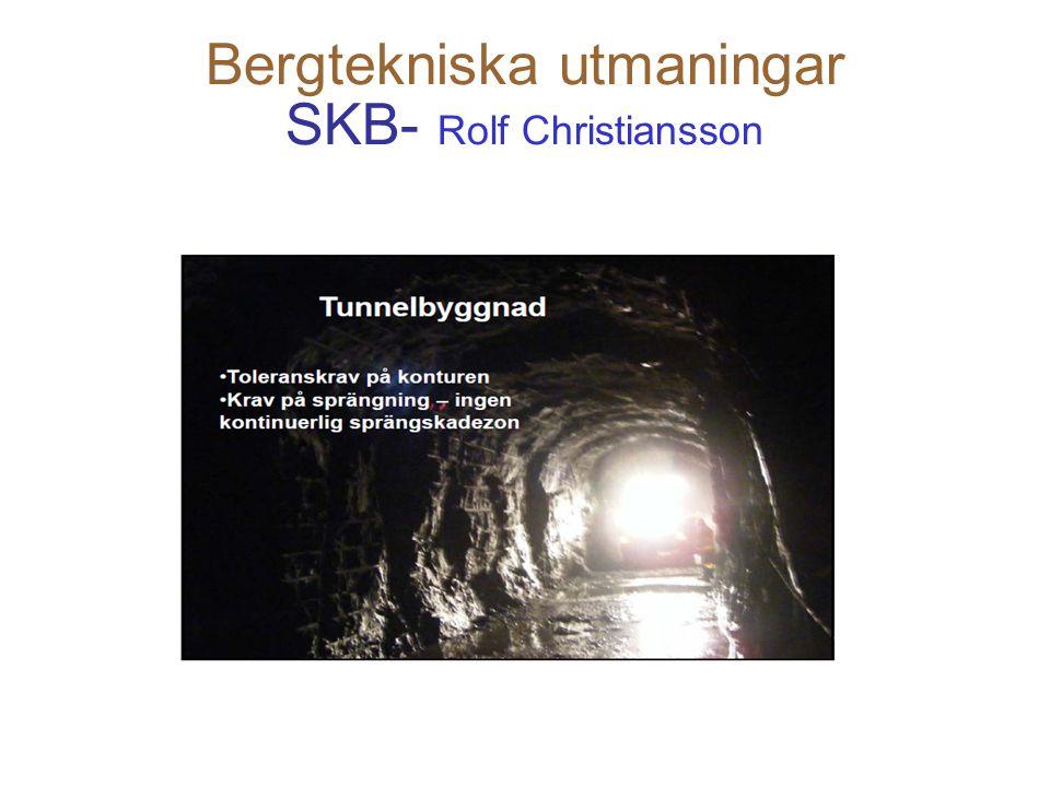 Bergtekniska utmaningar SKB- Rolf Christiansson