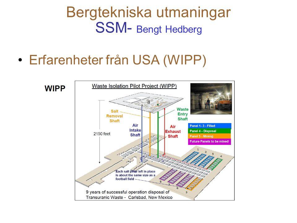 Bergtekniska utmaningar SSM- Bengt Hedberg Erfarenheter från USA (WIPP)