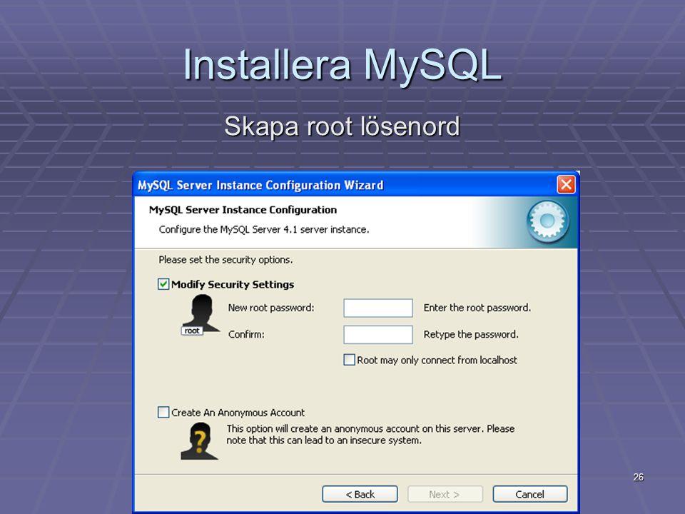 26 Installera MySQL Skapa root lösenord