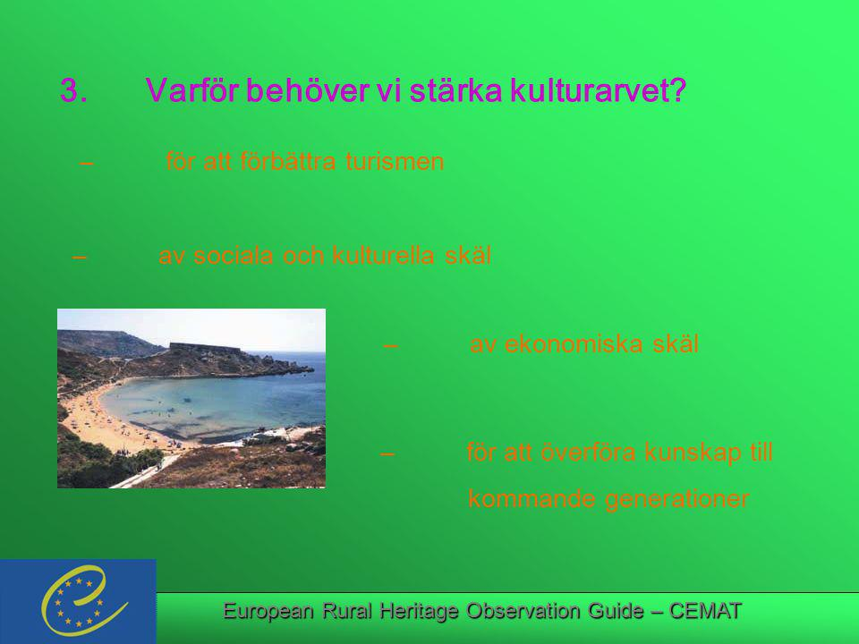European Rural Heritage Observation Guide – CEMAT 3.Varför behöver vi stärka kulturarvet.