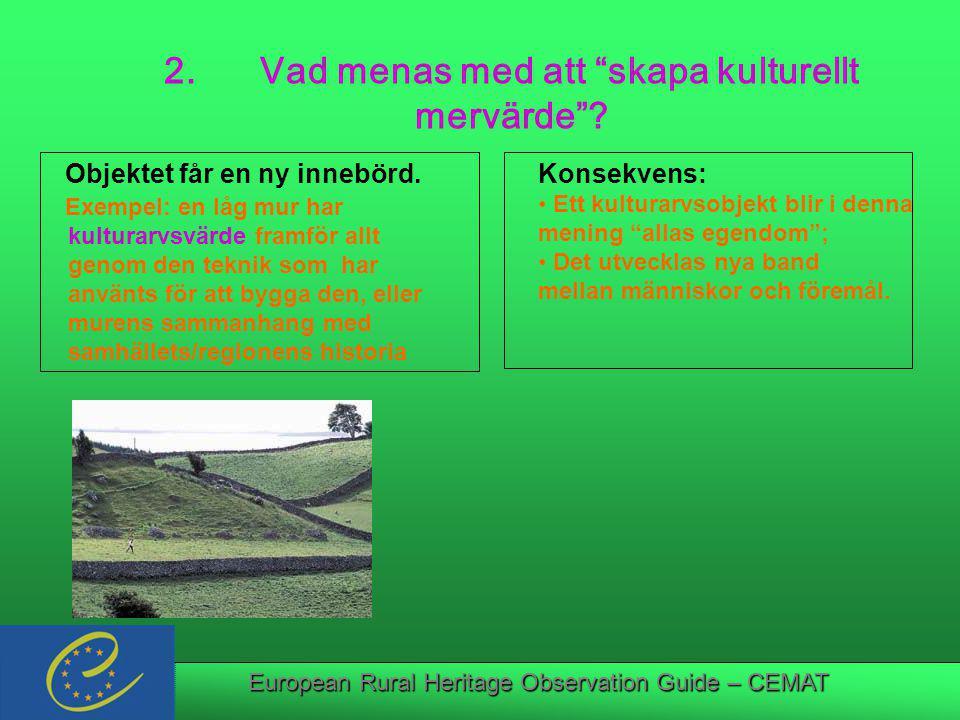 European Rural Heritage Observation Guide – CEMAT Objektet får en ny innebörd.