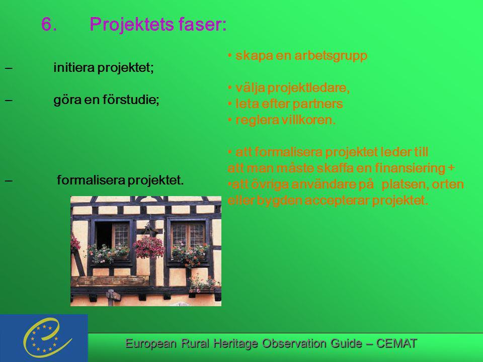 European Rural Heritage Observation Guide – CEMAT 6.Projektets faser: skapa en arbetsgrupp välja projektledare, leta efter partners reglera villkoren.