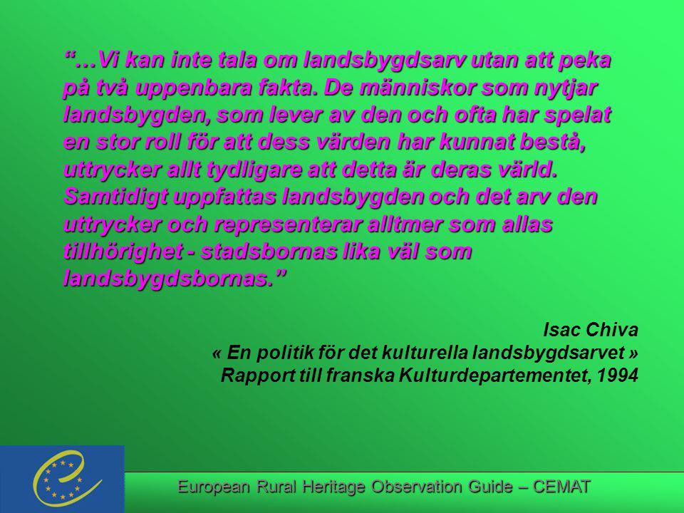 European Rural Heritage Observation Guide – CEMAT …Vi kan inte tala om landsbygdsarv utan att peka på två uppenbara fakta.