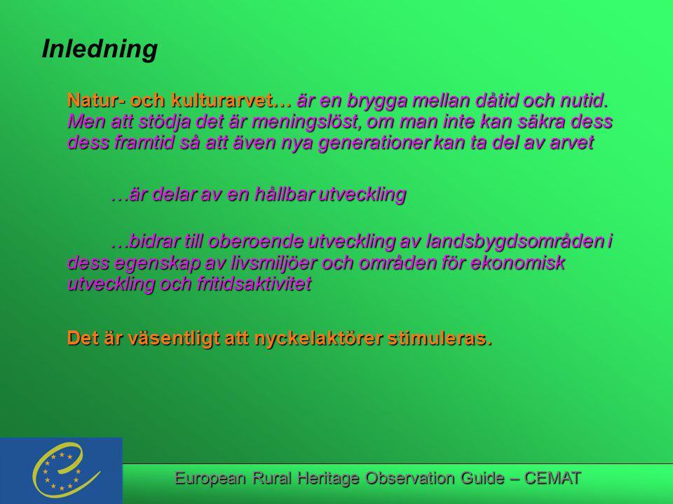 European Rural Heritage Observation Guide – CEMAT Inledning Natur- och kulturarvet…är en brygga mellan dåtid och nutid.
