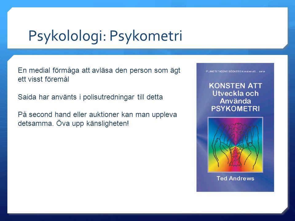 Psykolologi: Psykometri En medial förmåga att avläsa den person som ägt ett visst föremål Saida har använts i polisutredningar till detta På second hand eller auktioner kan man uppleva detsamma.
