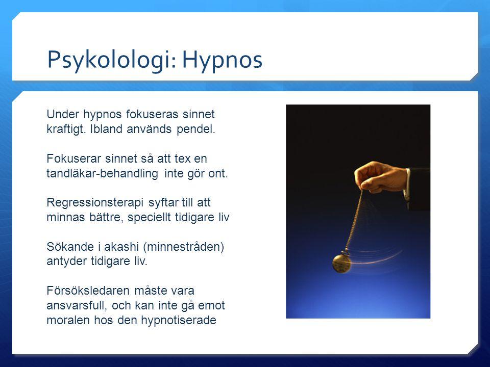 Psykolologi: Hypnos Under hypnos fokuseras sinnet kraftigt.