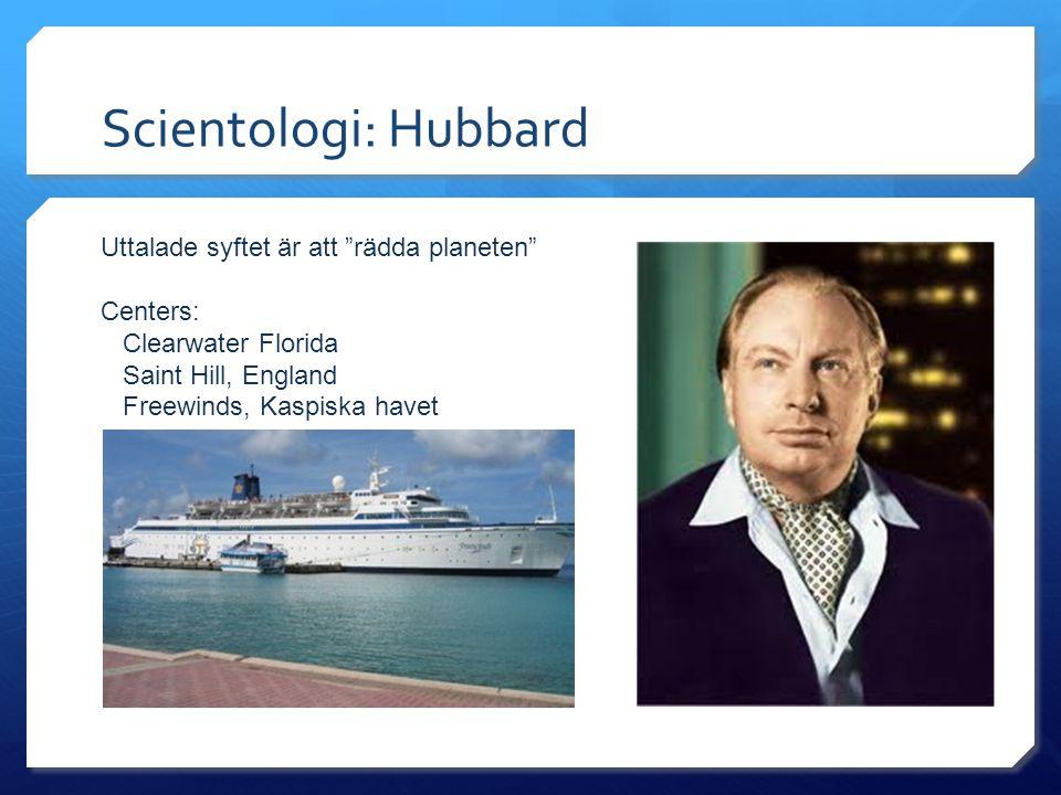 Scientologi: Hubbard Uttalade syftet är att rädda planeten Centers: Clearwater Florida Saint Hill, England Freewinds, Kaspiska havet
