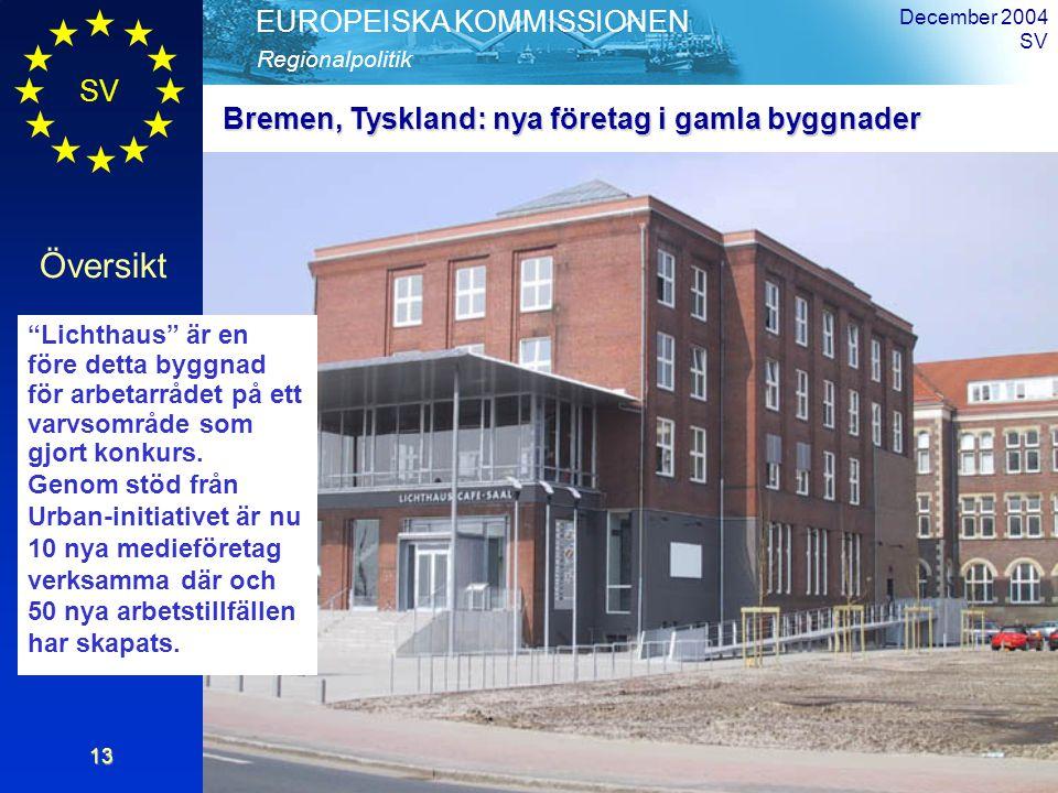 SV Översikt Regionalpolitik EUROPEISKA KOMMISSIONEN December 2004 SV13 Lichthaus är en före detta byggnad för arbetarrådet på ett varvsområde som gjort konkurs.