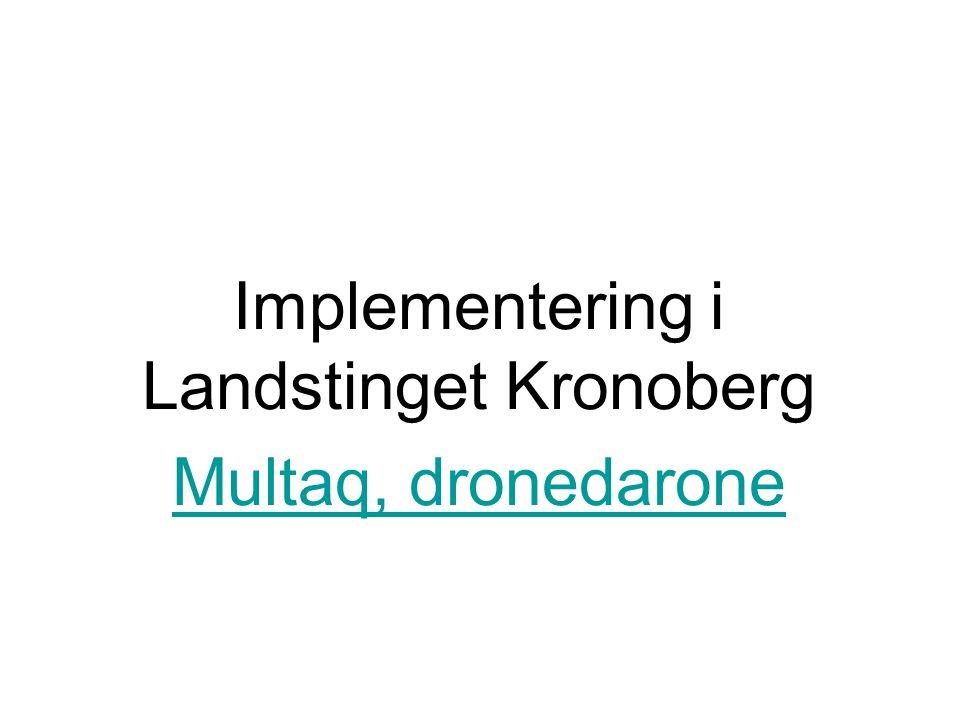 Implementering i Landstinget Kronoberg Multaq, dronedarone
