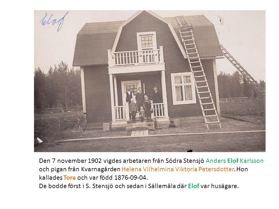 Den 7 november 1902 vigdes arbetaren från Södra Stensjö Anders Elof Karlsson och pigan från Kvarnagården Helena Vilhelmina Viktoria Petersdotter. Hon