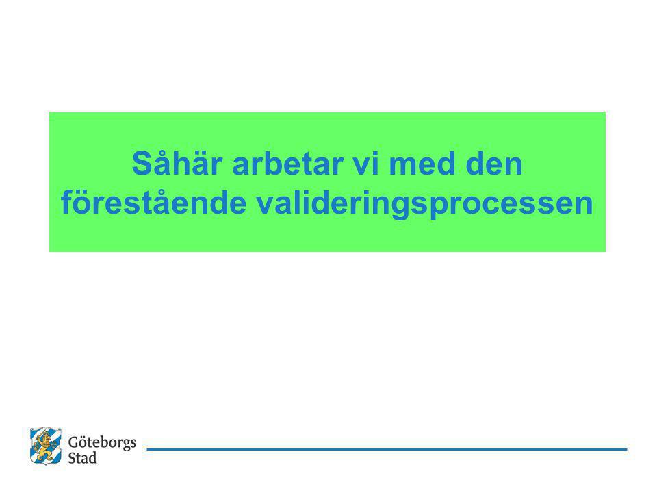 Såhär arbetar vi med den förestående valideringsprocessen