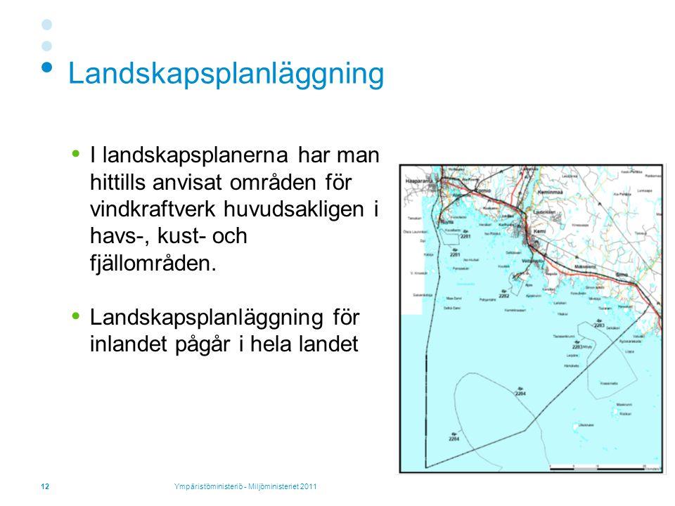 Landskapsplanläggning  I landskapsplanerna har man hittills anvisat områden för vindkraftverk huvudsakligen i havs-, kust- och fjällområden.