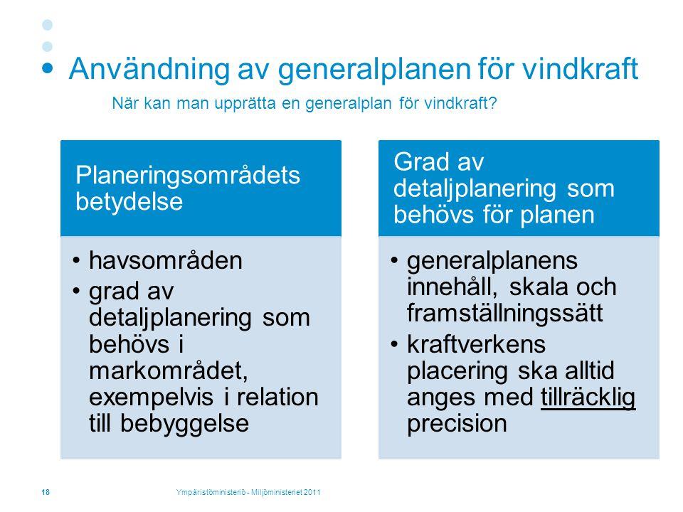 Användning av generalplanen för vindkraft 18 När kan man upprätta en generalplan för vindkraft.