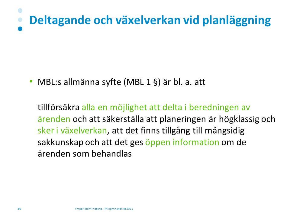 Deltagande och växelverkan vid planläggning MBL:s allmänna syfte (MBL 1 §) är bl.