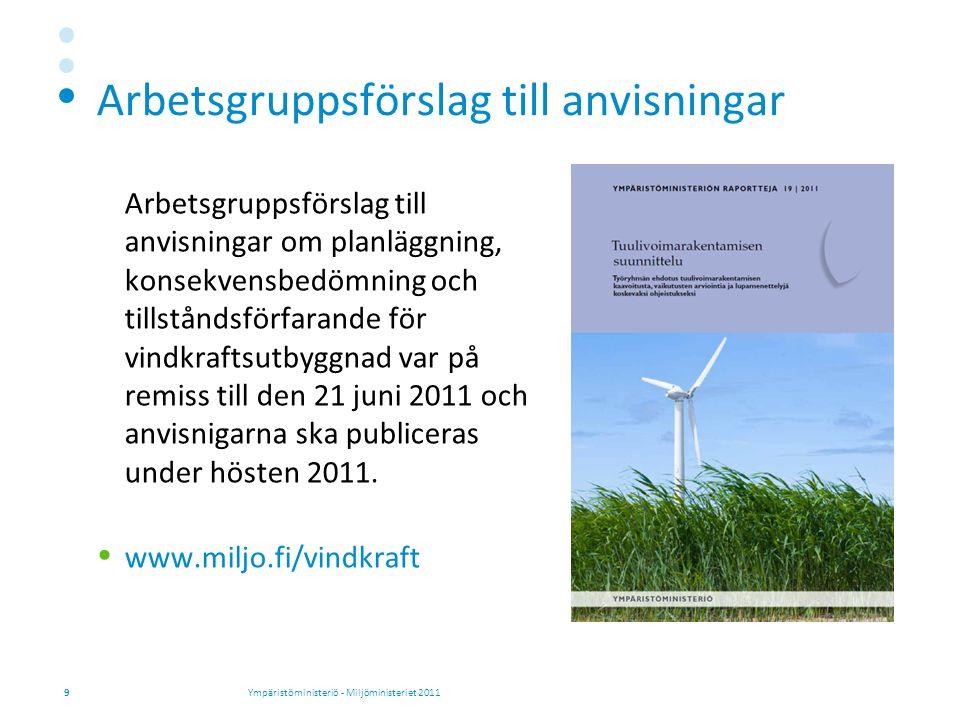Planeringssystemet för områdesanvändning med avseende på vindkraftsutbyggnad riksomfattande mål för områdesanvändningen översiktlig planering detaljerad planering 10 I landskapsplaneringen skall anges vilka områden som bäst lämpar sig för utnyttjandet av vindkraft.