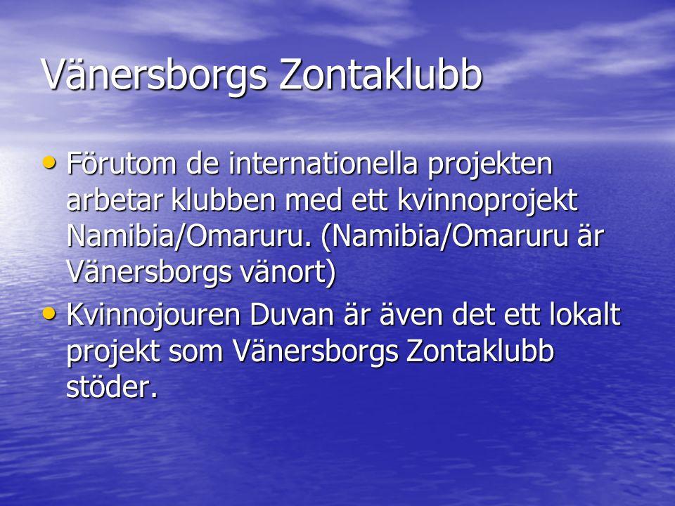 Vänersborgs Zontaklubb Förutom de internationella projekten arbetar klubben med ett kvinnoprojekt Namibia/Omaruru.