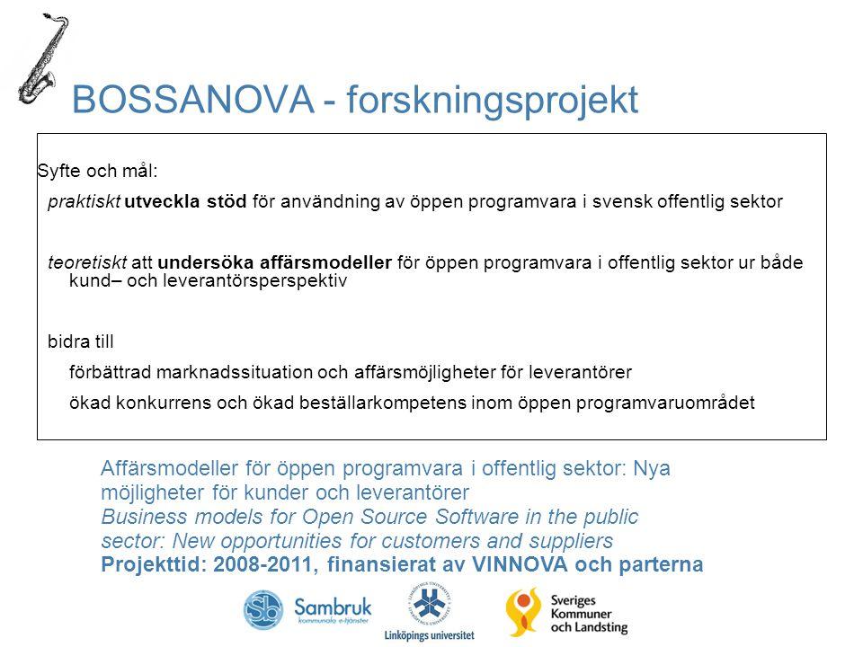 Syfte och mål: praktiskt utveckla stöd för användning av öppen programvara i svensk offentlig sektor teoretiskt att undersöka affärsmodeller för öppen