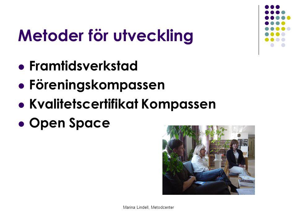Marina Lindell, Metodcenter Metoder för utveckling Framtidsverkstad Föreningskompassen Kvalitetscertifikat Kompassen Open Space