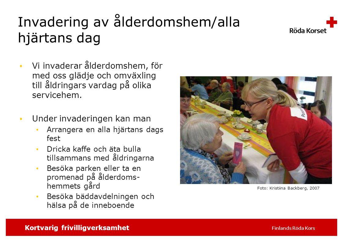 SKRIV SLAGORDET 16 pt t.ex. distrikt/avdelning, 3 Kortvarig frivilligverksamhet Finlands Röda Kors Invadering av ålderdomshem/alla hjärtans dag Vi inv