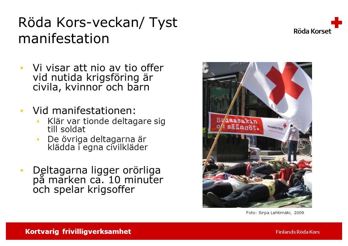 SKRIV SLAGORDET 16 pt t.ex. distrikt/avdelning, 5 Kortvarig frivilligverksamhet Finlands Röda Kors Röda Kors-veckan/ Tyst manifestation Vi visar att n