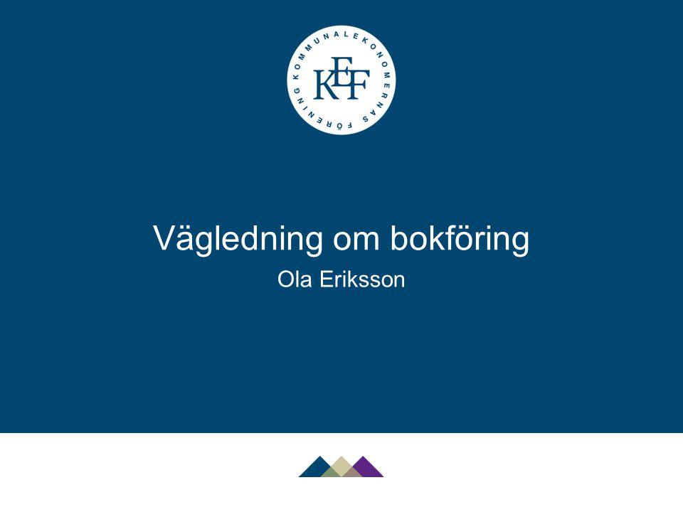 RKR 23 Bokföring Ny rekommendation med tillhörande vägledning Ersätter tidigare informationer som hänvisar till bokföringsnämnden Bygger på bokföringsnämndens allmänna råd och vägledning Träder i kraft 2015-01-01 2