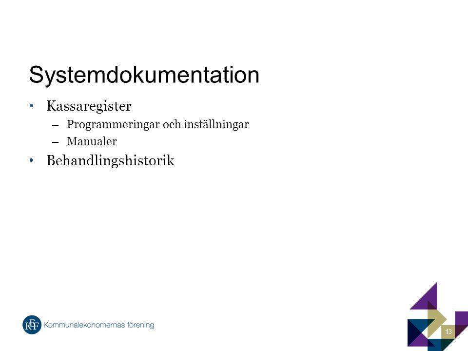 Systemdokumentation Kassaregister – Programmeringar och inställningar – Manualer Behandlingshistorik 13