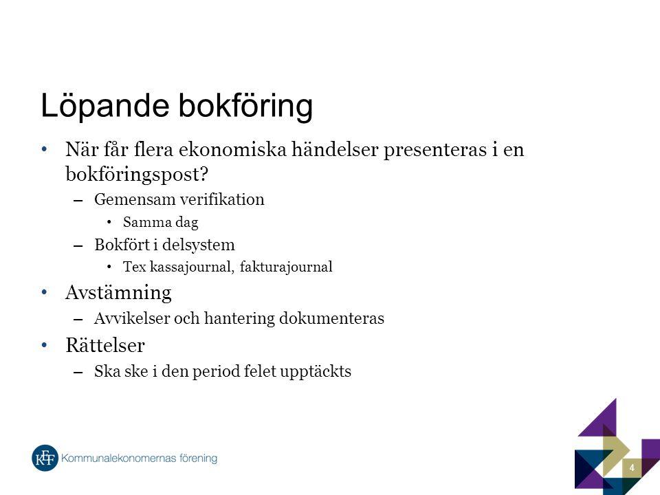 Löpande bokföring När får flera ekonomiska händelser presenteras i en bokföringspost.
