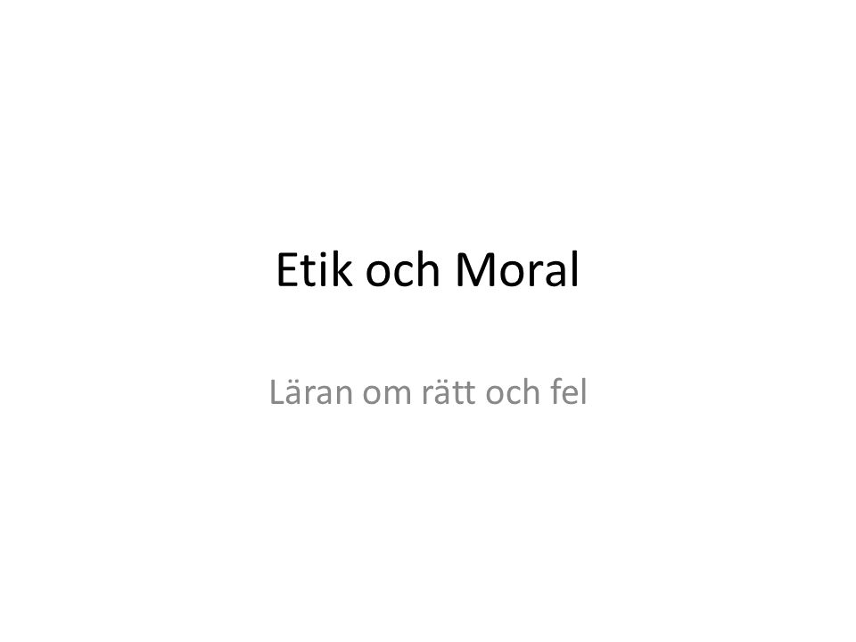Teori och praktik En enkel uppdelande förklaring av etik och moral är att etik är tankarna kring rätt och fel, medans moral är handlingen baserad på etiken.