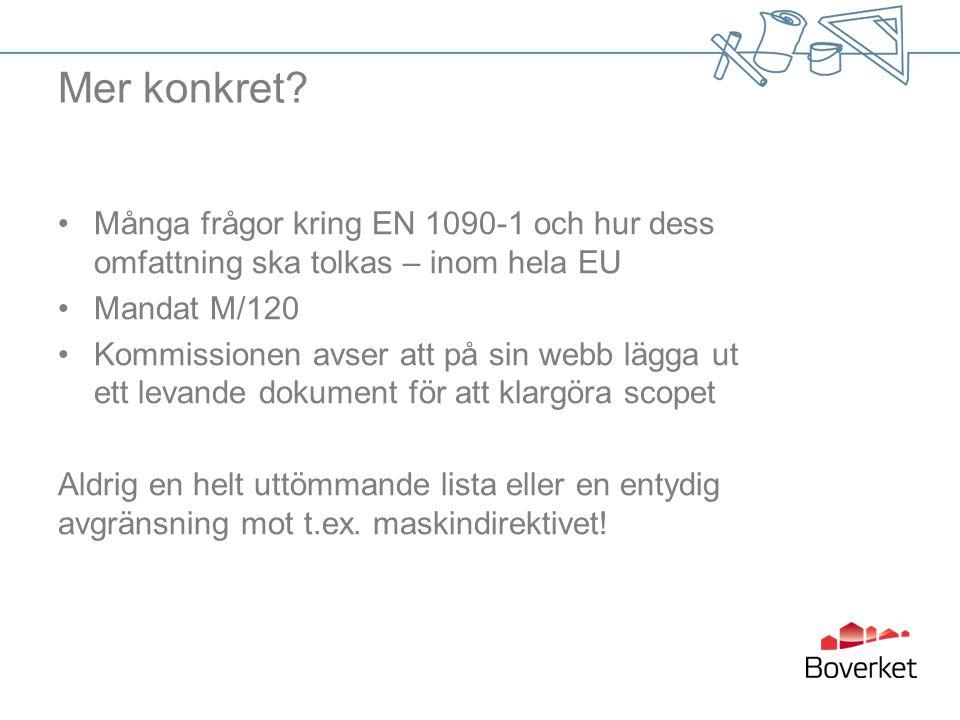 Mer konkret? Många frågor kring EN 1090-1 och hur dess omfattning ska tolkas – inom hela EU Mandat M/120 Kommissionen avser att på sin webb lägga ut e