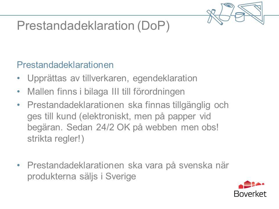 Prestandadeklaration (DoP) Prestandadeklarationen Upprättas av tillverkaren, egendeklaration Mallen finns i bilaga III till förordningen Prestandadekl