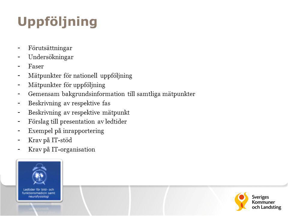 Uppföljning - Förutsättningar - Undersökningar - Faser - Mätpunkter för nationell uppföljning - Mätpunkter för uppföljning - Gemensam bakgrundsinforma