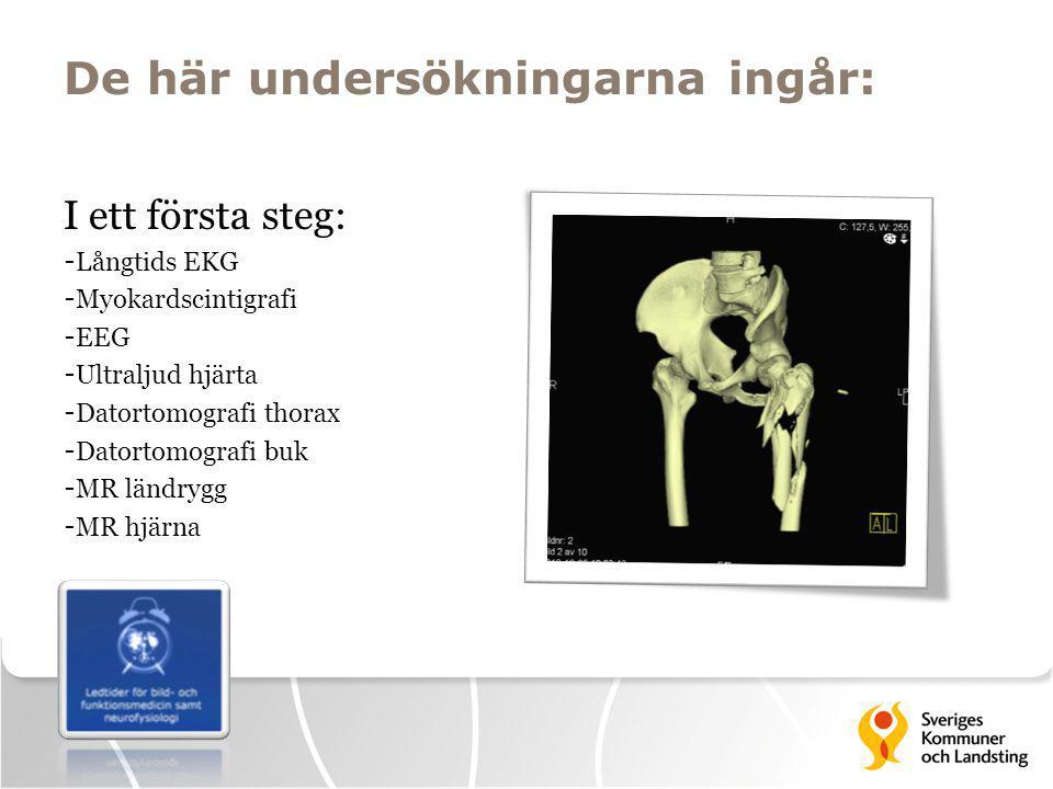 De här undersökningarna ingår: I ett första steg: - Långtids EKG - Myokardscintigrafi - EEG - Ultraljud hjärta - Datortomografi thorax - Datortomograf