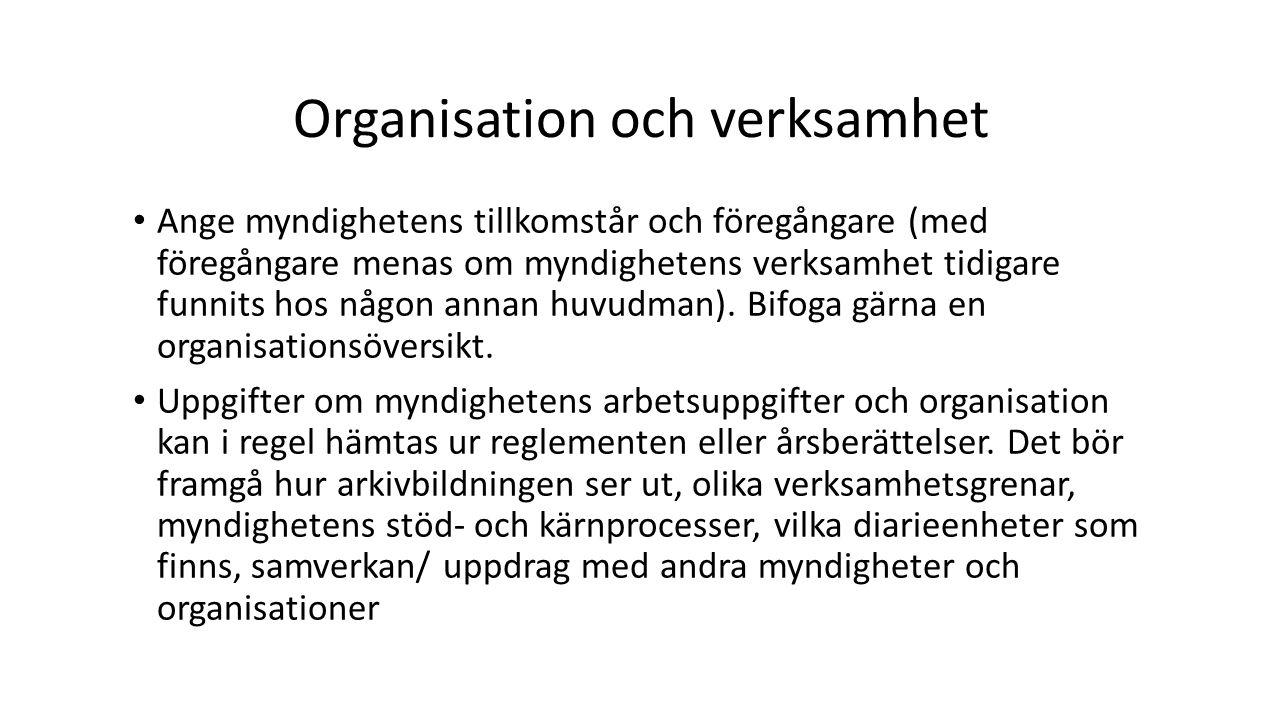 Organisation och verksamhet Ange myndighetens tillkomstår och föregångare (med föregångare menas om myndighetens verksamhet tidigare funnits hos någon