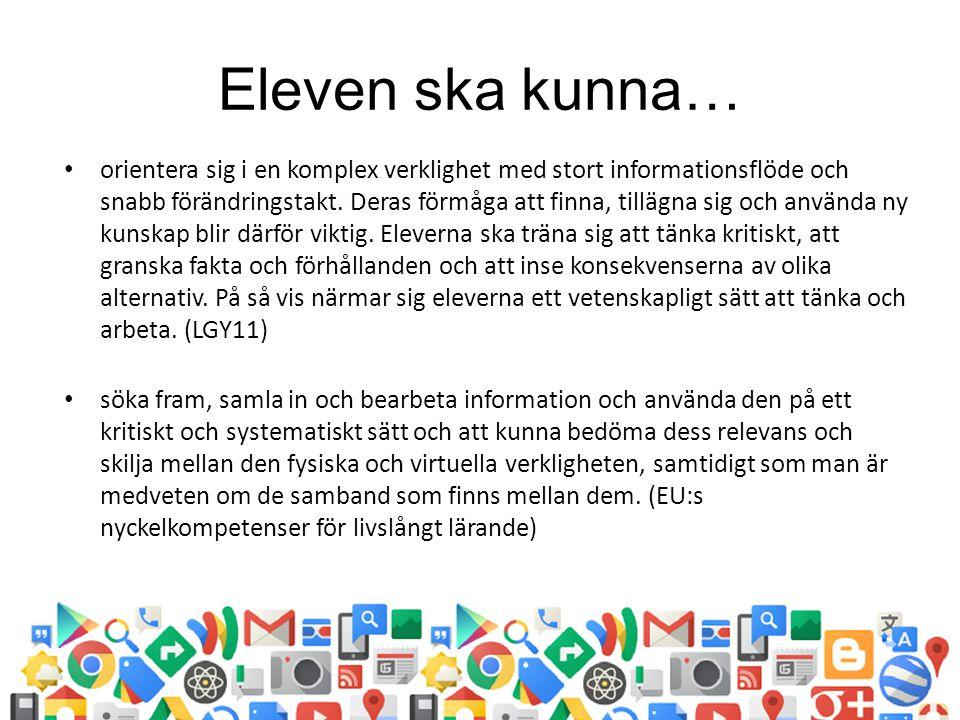 Eleven ska kunna… orientera sig i en komplex verklighet med stort informationsflöde och snabb förändringstakt.