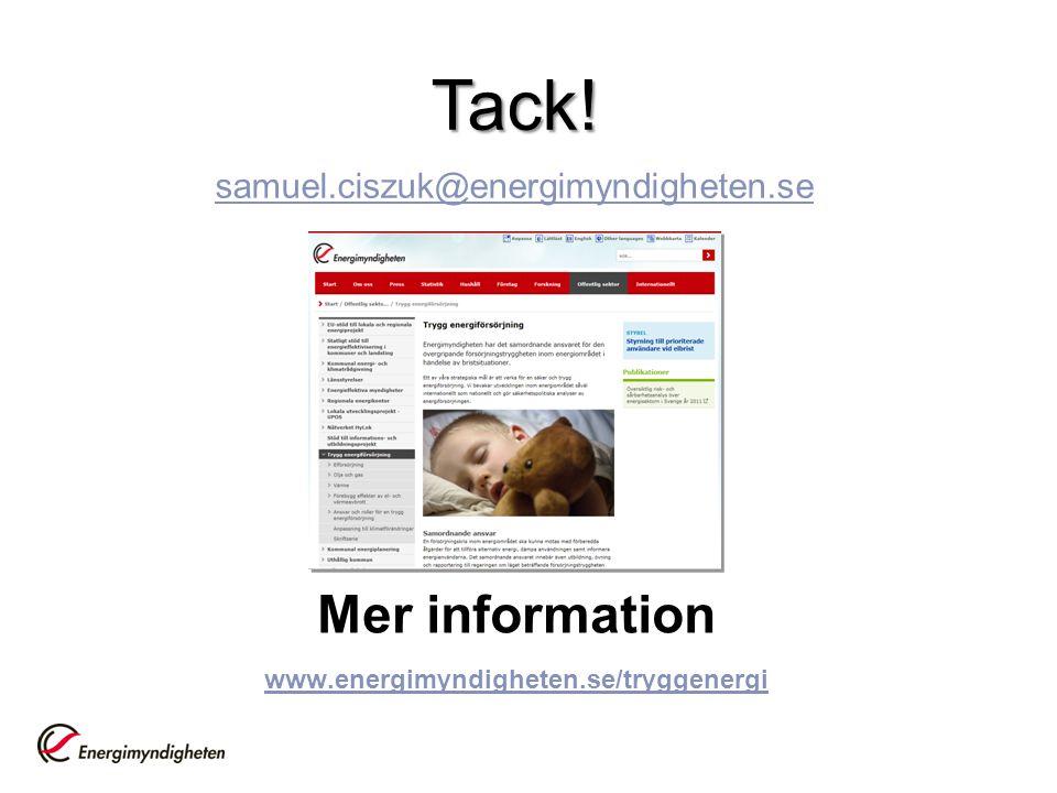 Mer information www.energimyndigheten.se/tryggenergi www.energimyndigheten.se/tryggenergiTack.