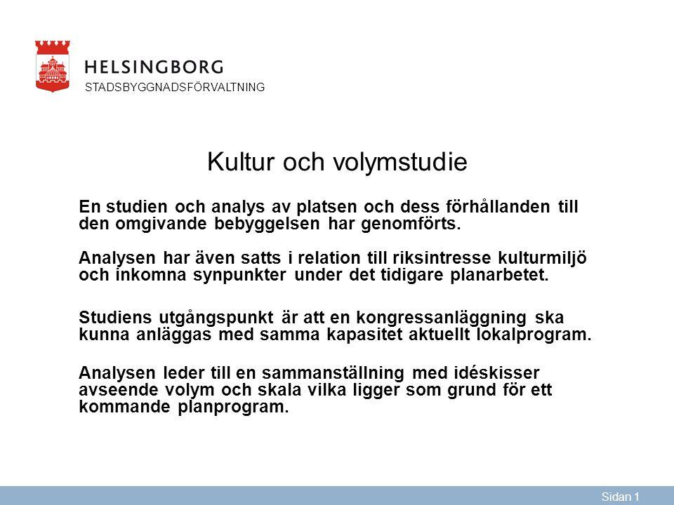 Kultur och volymstudie En studien och analys av platsen och dess förhållanden till den omgivande bebyggelsen har genomförts.