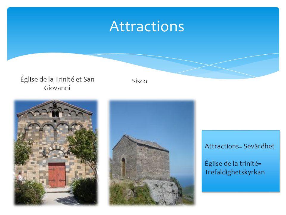 Église de la Trinité et San Giovanni Sisco Attractions Attractions= Sevärdhet Église de la trinité= Trefaldighetskyrkan