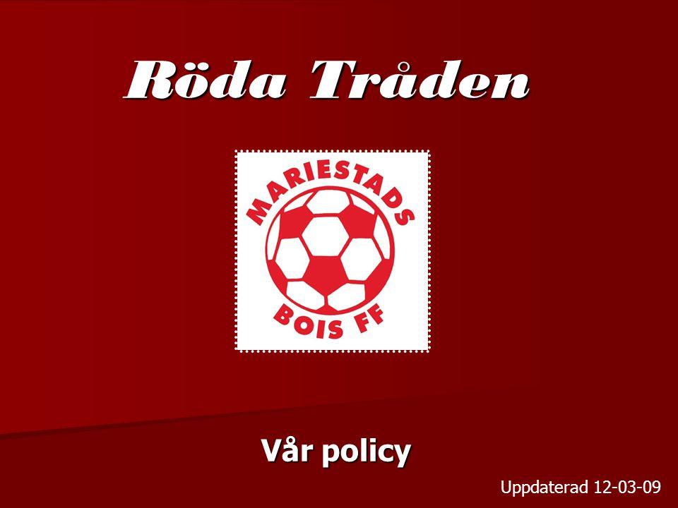 Röda Tråden Vår policy Uppdaterad 12-03-09